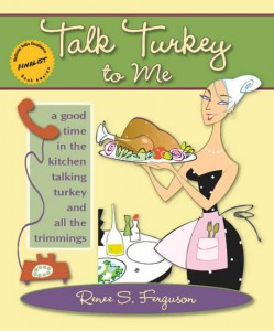 Book Publishing Testimonial from Talk Turkey to Me: A Good Time in the Kitchen Talking Turkey and all the Trimmings